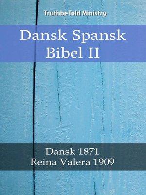 cover image of Dansk Spansk Bibel II