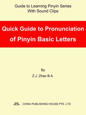 cover image of Quick Guide to Pronunciation of Pinyin Basic Letters