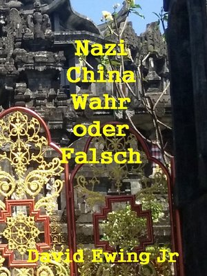 cover image of Nazi China--Wahr oder Falsch