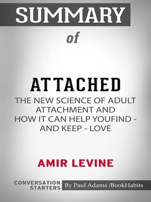 cover image of Summary of Attached: The New Science of Adult Attachment and How It Can Help YouFind - and Keep - Love
