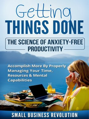 cover image of Getting Things Done – The Science of Anxiety-Free Productivity