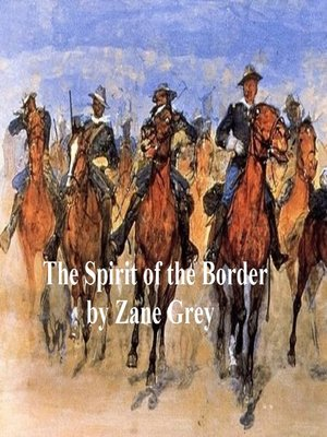 cover image of The Spirit of the Border, a Romance of the Early Settlers of the Ohio Valley. Sequel to Betty Zane