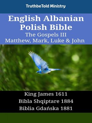 cover image of English Albanian Polish Bible--The Gospels III--Matthew, Mark, Luke & John