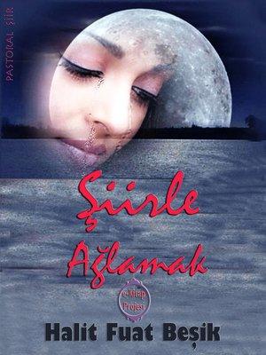 cover image of Şiirle Ağlamak