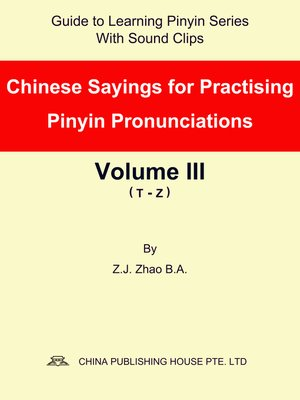cover image of Chinese Sayings for Practising Pinyin Pronunciations Volume III (T-Z)
