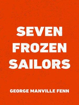 cover image of Seven Frozen Sailors