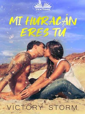 cover image of Mi Huracán Eres Tú