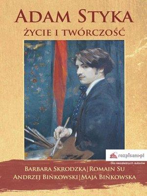 cover image of Adam Styka – życie i twórczość