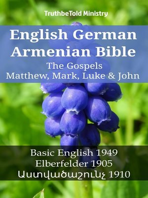 cover image of English German Armenian Bible--The Gospels II--Matthew, Mark, Luke & John