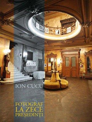 cover image of Fotograf la zece președinți
