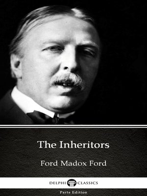 cover image of The Inheritors by Ford Madox Ford--Delphi Classics (Illustrated)