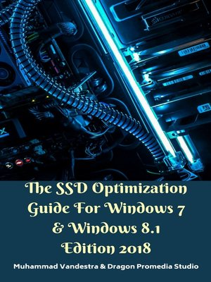cover image of The SSD Optimization Guide for Windows 7 & Windows 8.1 Edition 2018