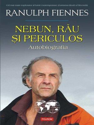 cover image of Nebun, rău şi periculos. Autobiografia