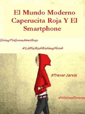 cover image of El Mundo Moderno Caperucita Roja Y El Smartphone