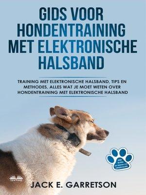 cover image of Gids Voor Hondentraining Met Elektronische Halsband