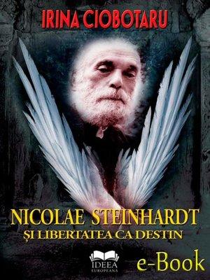 cover image of Nicolae Steinhardt și libertatea ca destin