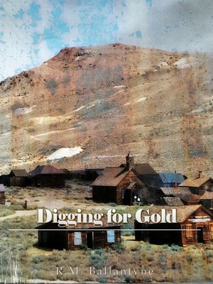 cover image of Digging for Gold