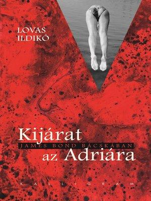 cover image of Kijárat az Adriára