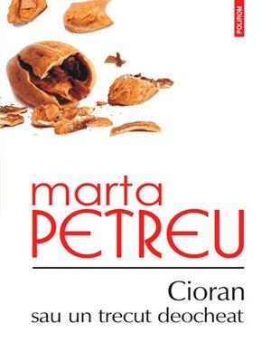 cover image of Cioran sau un trecut deocheat
