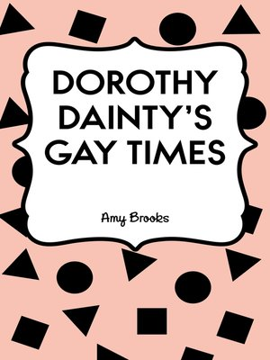 cover image of Dorothy Dainty's Gay Times