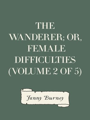 cover image of The Wanderer; or, Female Difficulties (Volume 2 of 5)