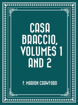 cover image of Casa Braccio, Volumes 1 and 2