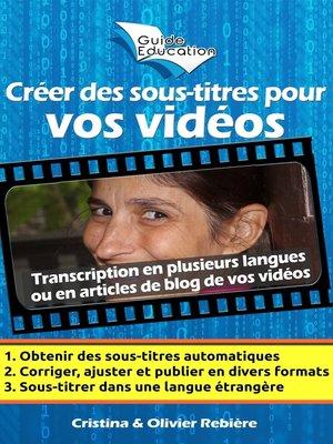 cover image of Créer des sous-titres pour vos vidéos