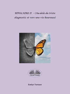cover image of BIPOLAIRE II--(Au-Delà Du Triste Diagnostic Et Vers Une Vie Heureuse)