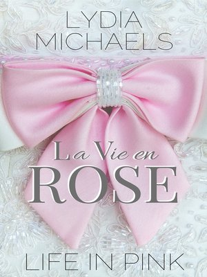 cover image of La Vie en Rose {Life in Pink}
