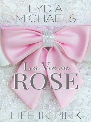 cover image of La Vie en Rose {Life in Pink}