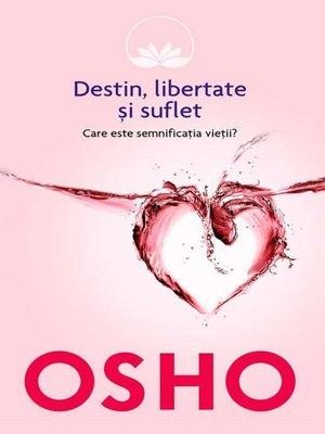 cover image of Destin, libertate și suflet. Care este semnificația vieții?
