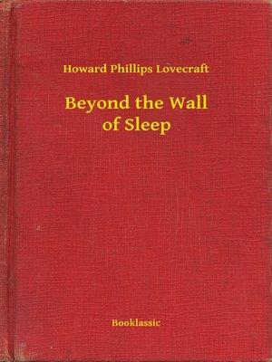 cover image of Beyond the Wall of Sleep