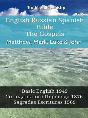 cover image of English Russian Spanish Bible--The Gospels--Matthew, Mark, Luke & John