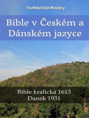 cover image of Bible v Českém a Dánském jazyce