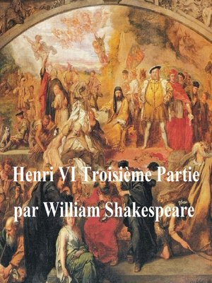 cover image of Henri VI, Troisieme Partie (Henry VI Part III in French)