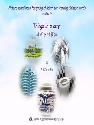 cover image of Picture sound book for young children for learning Chinese words related to Things in a city