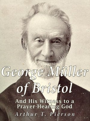 cover image of George Müller of Bristol and His Witness to a Prayer-hearing God