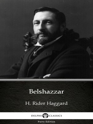 cover image of Belshazzar by H. Rider Haggard - Delphi Classics