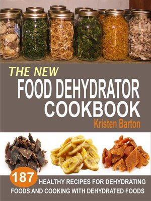 cover image of The New Food Dehydrator Cookbook