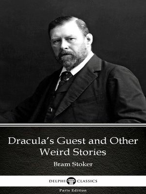 cover image of Dracula's Guest and Other Weird Stories by Bram Stoker - Delphi Classics
