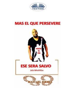 cover image of Mas El Que Persevere