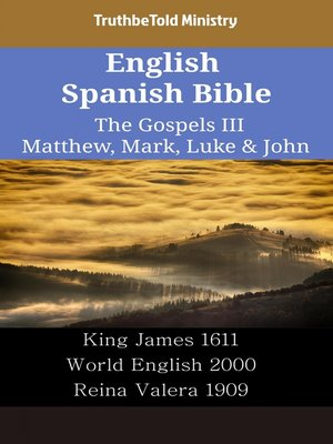 cover image of English Spanish Bible - The Gospels III - Matthew, Mark, Luke & John