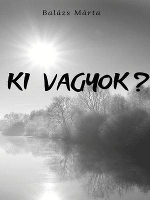 cover image of Ki vagyok?