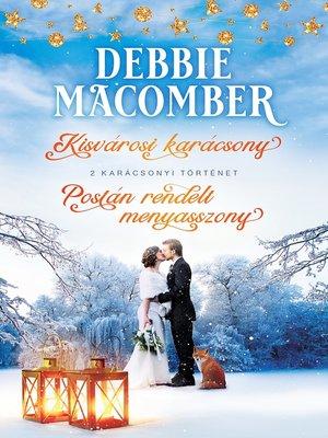 cover image of Kisvárosi karácsony; Postán rendelt menyasszony