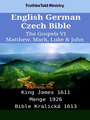 cover image of English German Czech Bible--The Gospels VI--Matthew, Mark, Luke & John