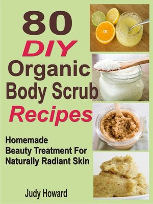 cover image of 80 DIY Organic Body Scrub Recipes