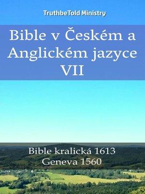 cover image of Bible v Českém a Anglickém jazyce VII