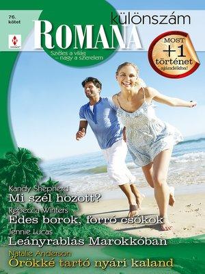cover image of Mi szél hozott?; Édes borok, forró csókok; Leányrablás Marokkóban; Örökké tartó nyári kaland