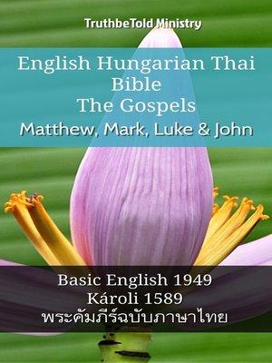 cover image of English Hungarian Thai Bible--The Gospels--Matthew, Mark, Luke & John