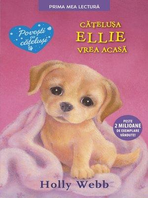 cover image of Cățelusa Ellie vrea acasă